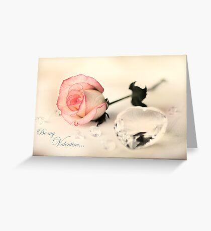 Be My Valentine... Greeting Card