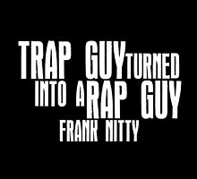 Frank Nitty - Trap Guy Turned Into A Rap Guy by VNGDENIMCO