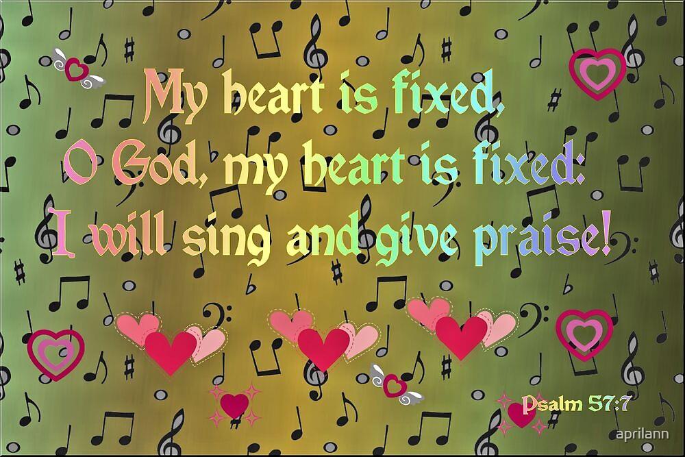 My Heart is Fixed, O God! by aprilann