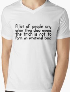 A lot of people cry when they cut onions, the trick is not to form an emotional bond Mens V-Neck T-Shirt