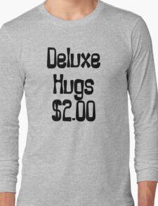 Deluxe Hugs $2 Long Sleeve T-Shirt