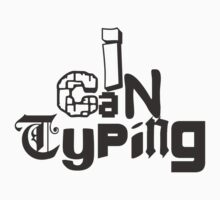 I can typing by SlubberBub