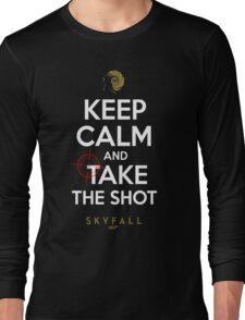 KEEP CALM AND TAKE THE SHOT Long Sleeve T-Shirt