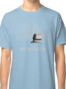 Bad Motivator Classic T-Shirt