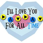I'll Love You For All Time - Song of Time Valentine's Card by VRex