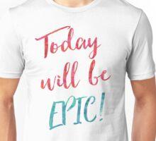 EPIC DAY Unisex T-Shirt