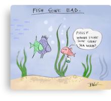 fish gone bad Canvas Print