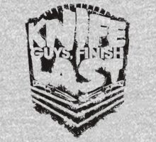Knife Guys Finish Last - Ver 2 by roundrobin