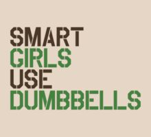 Smart Girls Use Dumbbells (brwn/grn) by Benjamin Whealing