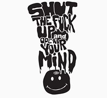Shut The F*CK Up Unisex T-Shirt