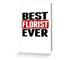 Best Florist Ever Greeting Card