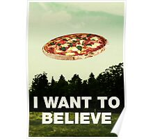i want to believe in pizza Poster