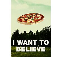 i want to believe in pizza Photographic Print