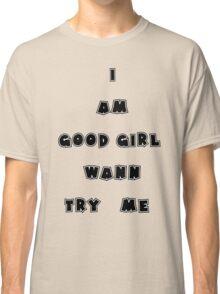 All The Good Girls In Bangkok  Classic T-Shirt