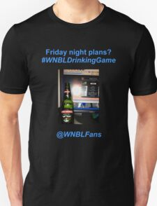 Friday night? #WNBLDrinkingGame T-Shirt