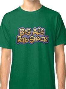 Big Al's Robo Shack Classic T-Shirt