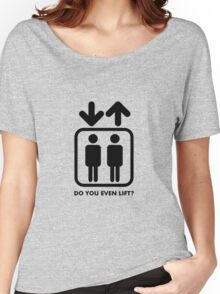 Do You Even Lift Women's Relaxed Fit T-Shirt