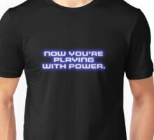 Now You're Playing With Power (White) Unisex T-Shirt