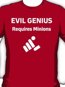Evil Genius Requires Minions T-Shirt