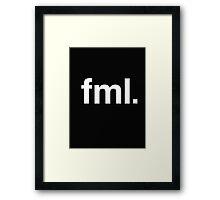 fml Fuck My Life  Framed Print