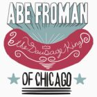 Abe Froman: The Sausage King Of Chicago by Look Human
