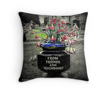 """From friends and neighbours"" Throw Pillow"