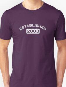 Established 2003 T-Shirt