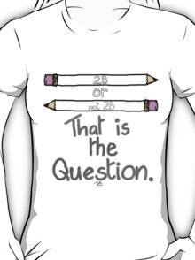 2B, or not 2B? T-Shirt