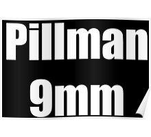 Pillman 9mm Poster