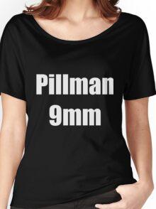 Pillman 9mm Women's Relaxed Fit T-Shirt