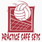 "Funny Volleyball ""Practice Safe Sets"" by SportsT-Shirts"