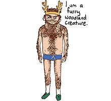 Hairy Man - I am a furry woodland creature. Photographic Print