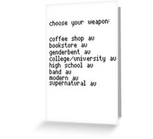 Choose your weapon, fandoms. Greeting Card