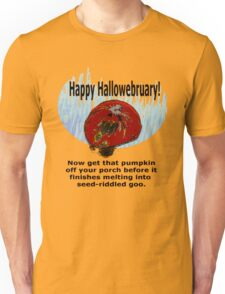 Happy Hallowebruary Unisex T-Shirt