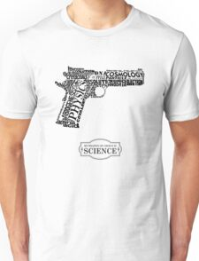My Weapon of Choice is Science Unisex T-Shirt