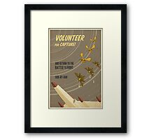 Volunteer for capture Framed Print