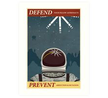 Defend your fellow astronauts Art Print