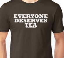 Everyone Deserves Tea (white) Unisex T-Shirt