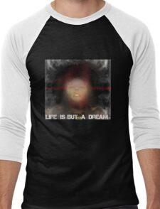 Life is but a dream... Men's Baseball ¾ T-Shirt