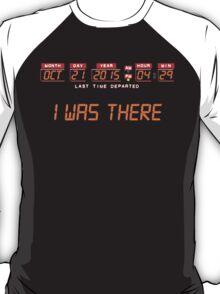 I Was There - Back to the Future T-Shirt