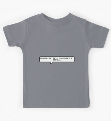 Lizards, they're my favourite spiky reptile... Kids Tee