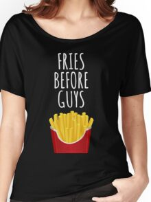 Fries before Guys - For dark Women's Relaxed Fit T-Shirt