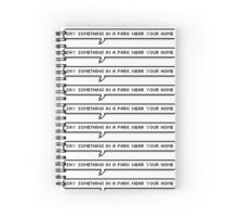 Say something in a park near your home. Spiral Notebook