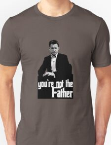 You're not the Father T-Shirt