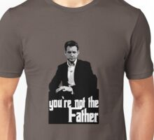 You're not the Father Unisex T-Shirt
