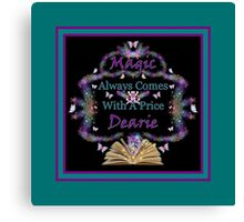 Magic Always Comes With A Price Dearie Turquoise Butterfly Collection Also Available In Purple, And Black Canvas Print