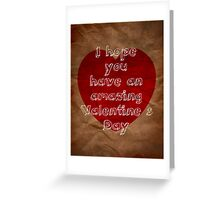 Have a great Valentine's Day Greeting Card
