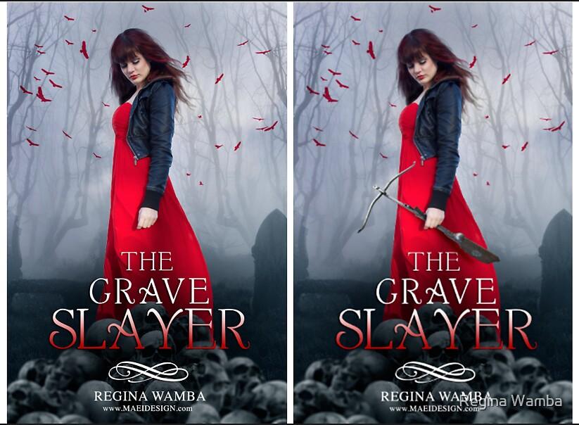 The Grave Slayer (Variations) by Regina Wamba