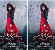 The Grave Slayer (Variations) by Regina Wamba