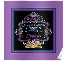 Magic Always Comes With A Price Dearie Butterfly Purple Collection Also Available In Black, and Turquoise Poster
